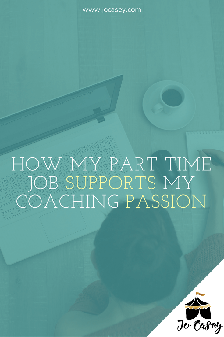 how my part time job supports my coaching business