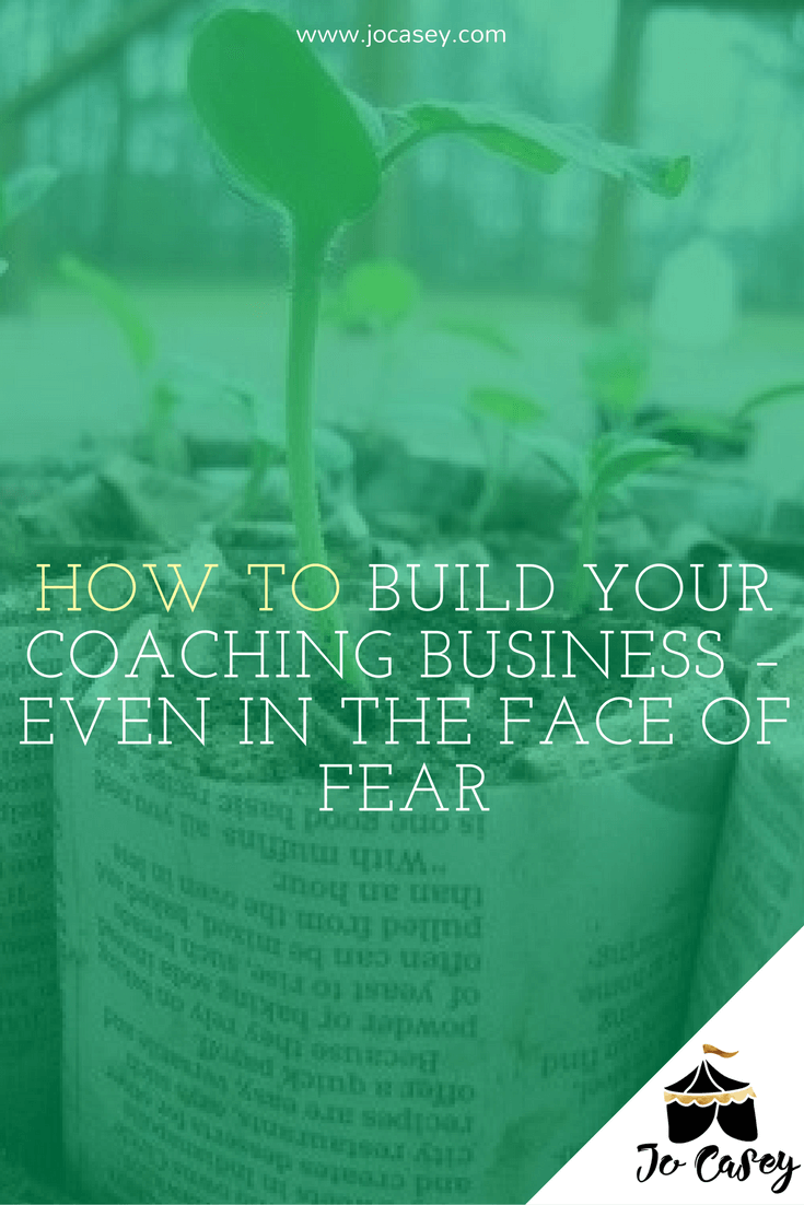 how to build a coaching business even in the face of fear