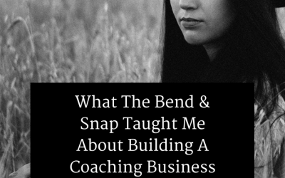 What The Bend & Snap Taught Me About Building A Coaching Business